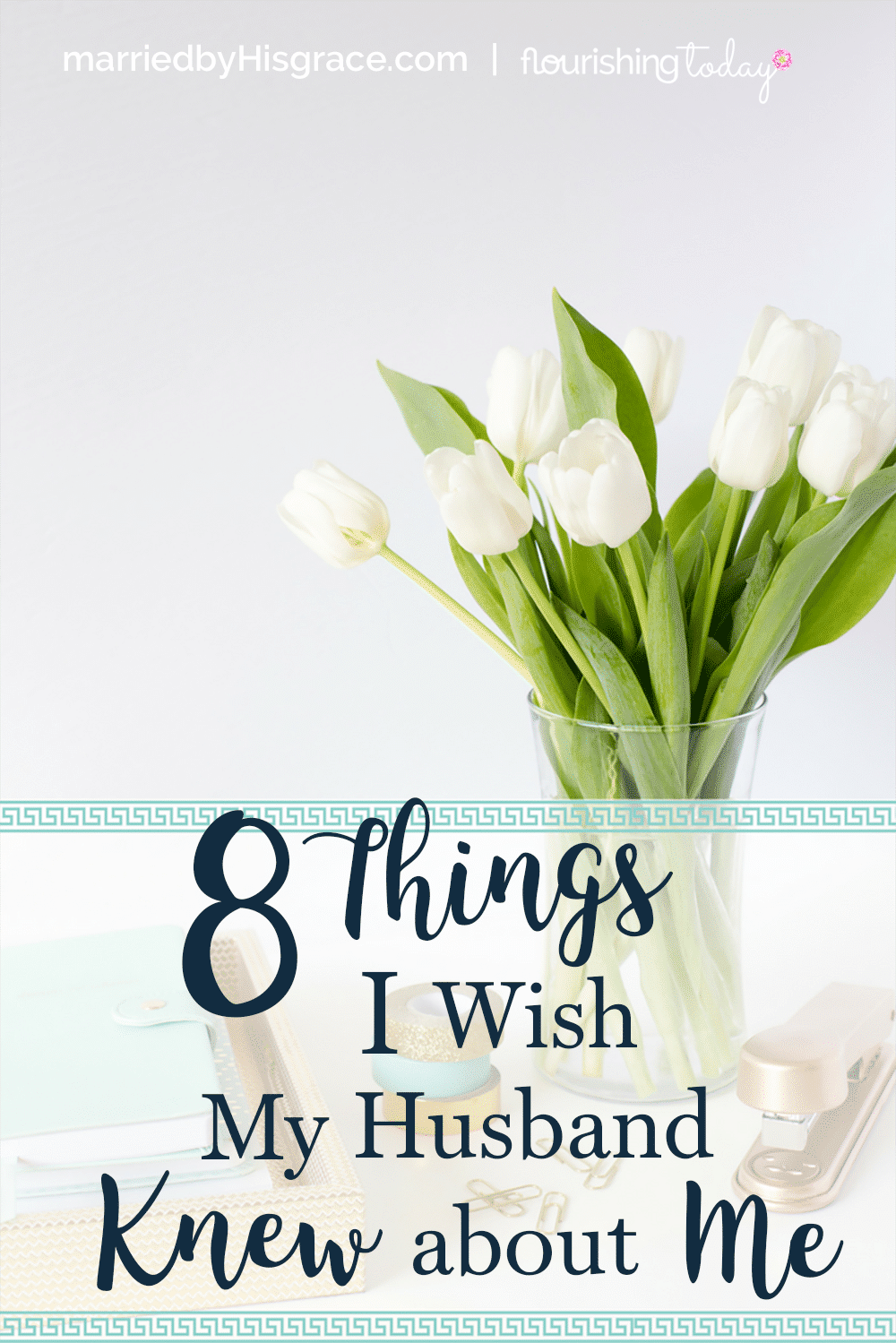 Are there things you wish your spouse knew? I've compiled a list of the 8 things I wish my husband knew and things I want to express to him often.