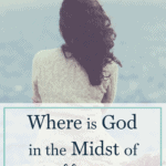 Where is God in the Midst of Suffering?