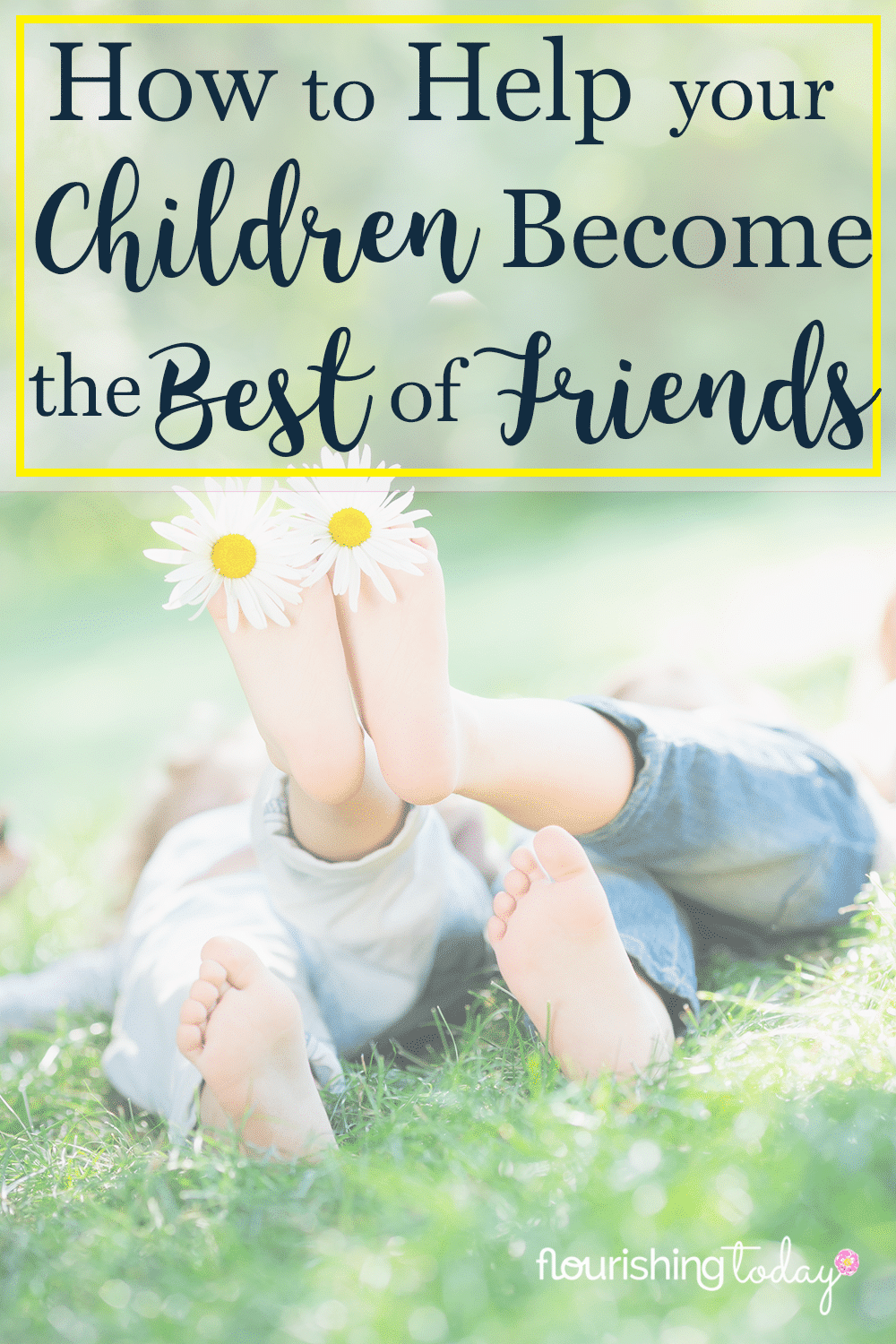 How do you make brothers and sisters best friends? It's not easy to nurture friendships among siblings. Here are a few tips to cultivate those friendships.