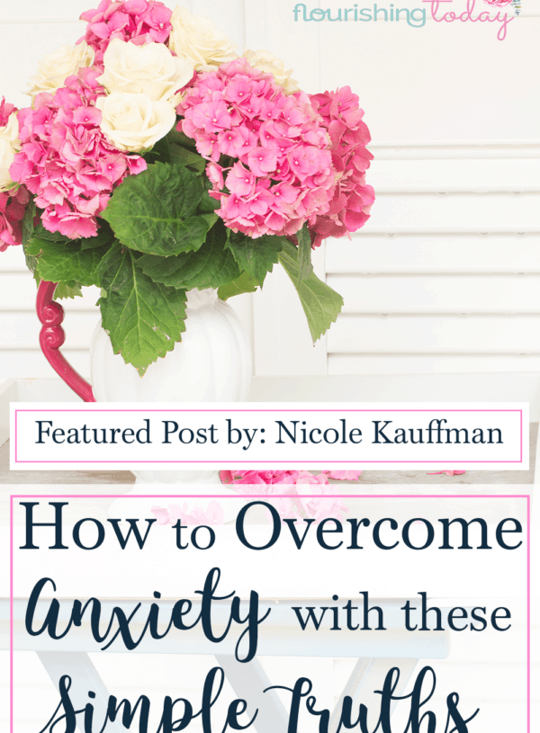 How to Overcome Anxiety with these Simple Truths