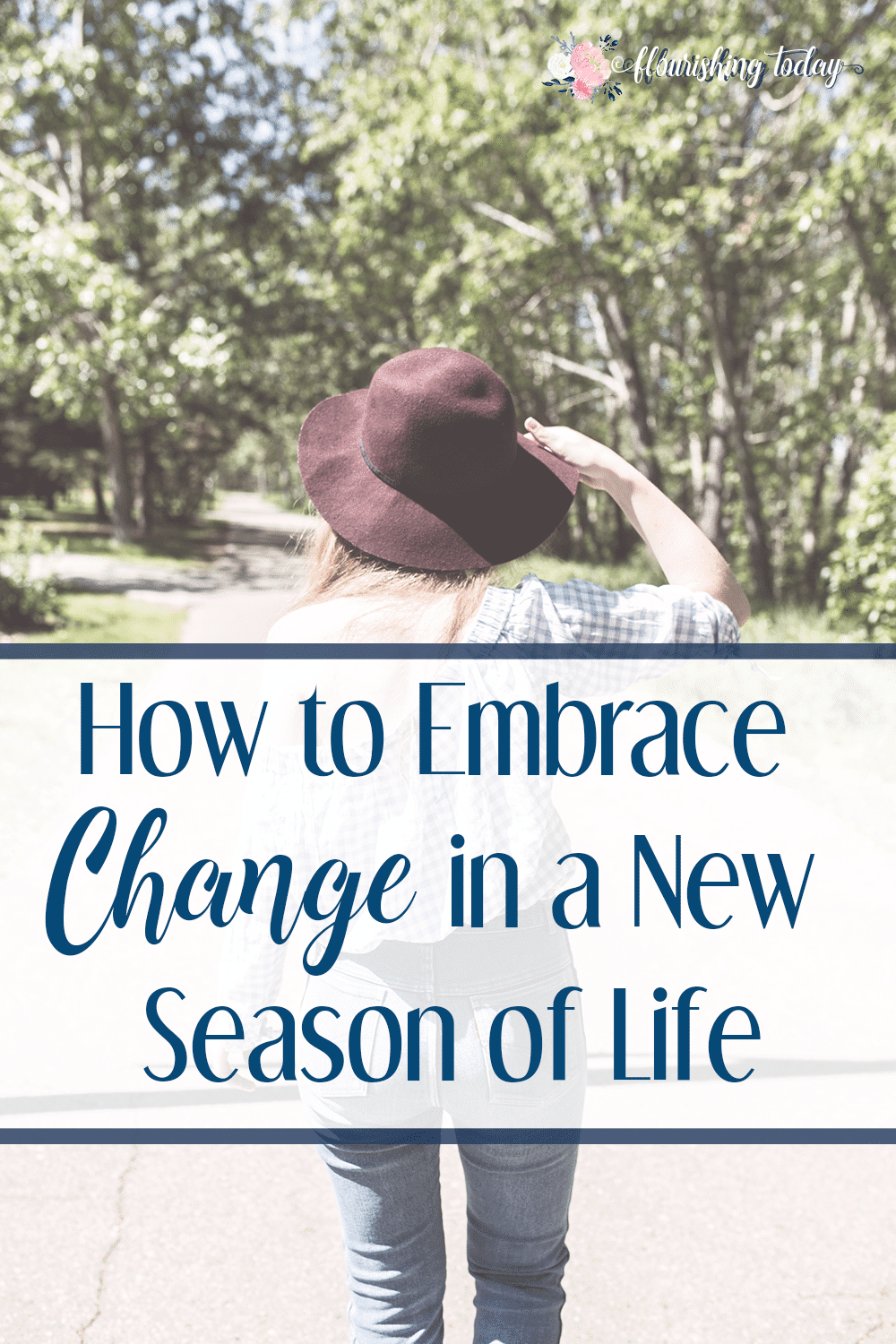 Are you going through a new season in life? Life changes can be difficult if we don't know how to navigate them. Here are some tips on how to embrace change in a new season of life. #change #seasons
