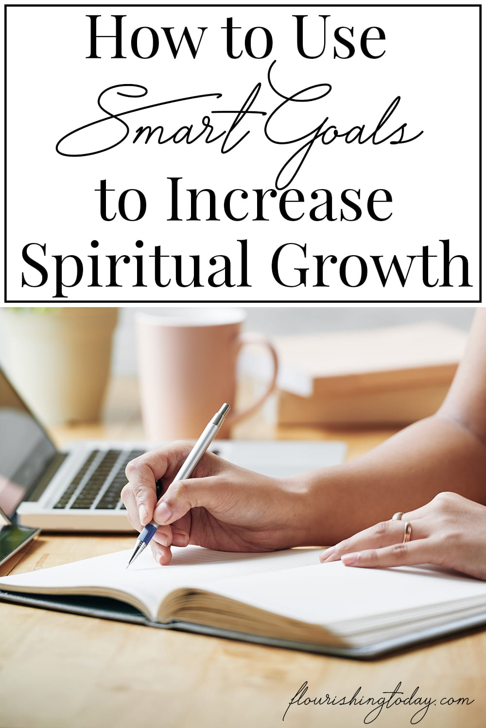Do you want to grow in your spiritual life? Have you set goals to accomplish what you want? Learn how to use SMART goals to help you grow spiritually. #smartgoals #goalsetting #spiritualgrowth #setyourgoals