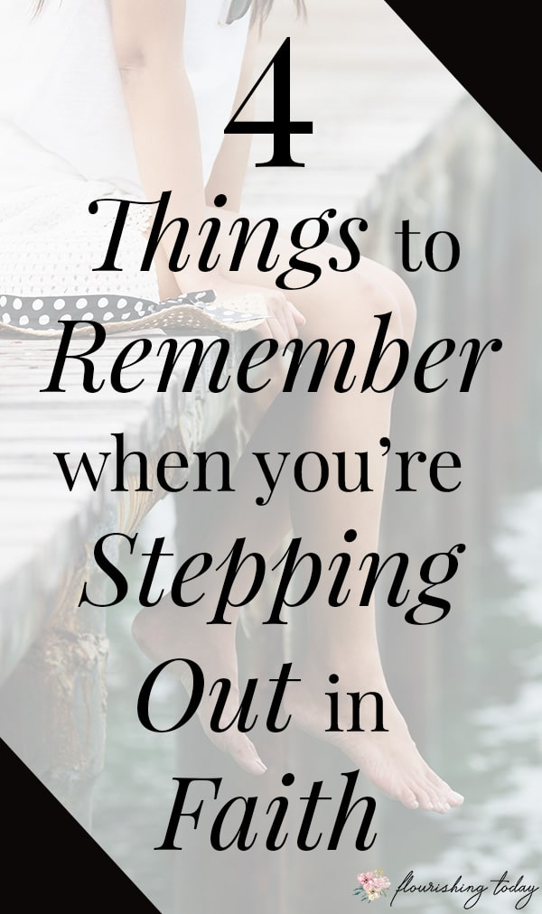 Are you ready to step out in faith but fear is holding you back? Stepping out requires a faith and trust in God, knowing He will be with you. Here are a few bible verses and encouragement for the woman who wants to step out into God's best for her life! #steppingout #faith #faithinGod #faithscriptures #overcomingfear #fearless