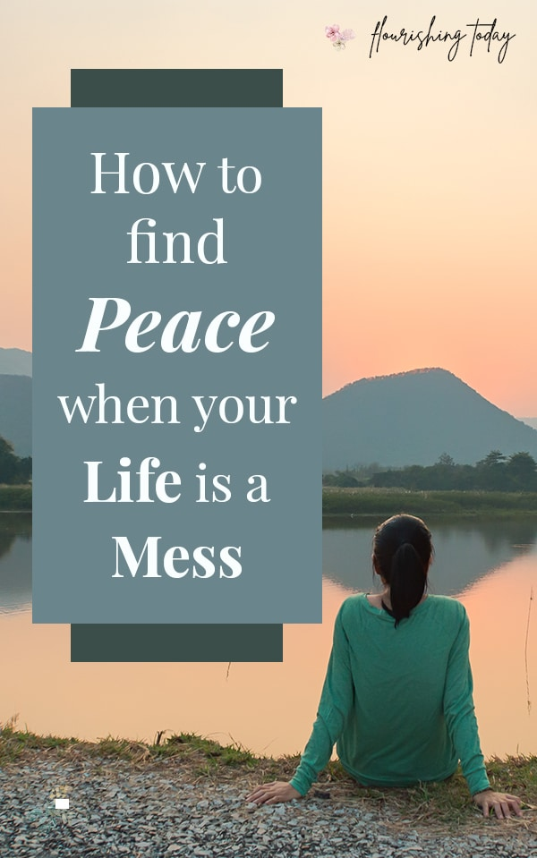 Are you searching for the peace of God in the middle of a messy life? Peace of mind and in your heart comes from a surrender to Christ. Here are 3 scriptures for how to have peace when your life is a mess. #peace #biblestudy #bibleverses #peaceofmind #peaceofGod
