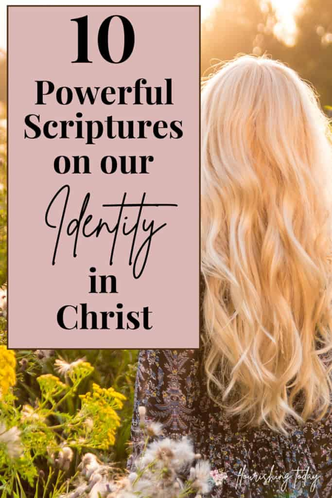 What lies have you believed about who you are? God's Word provides truth about our identity. Here you'll find 10 Scripture verses about who you are in Christ. #identity #whoyouareinChrist #worth #identity #inChrist